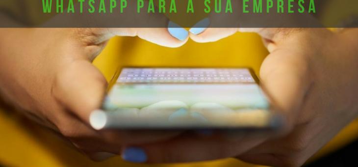 Como utilizar o whatsapp para a sua empresa?